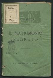 Il matrimonio segreto : melodramma giocoso in due atti / di G. Bertati ; musica di Domenico Cimarosa