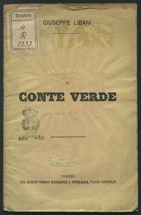 Il conte Verde : dramma lirico in 4 atti / di Carlo D'Ormeville ; musica di Giuseppe Libani
