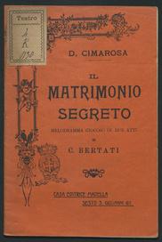Il matrimonio segreto : melodramma giocoso in due atti / di C. Bertati ; [musica di] Cimarosa