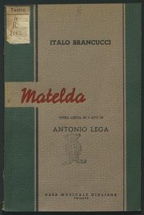Matelda : opera lirica in 3 atti / di Antonio Lega