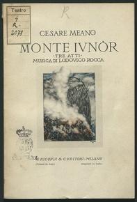 Monte Ivnor : tre atti per la musica di Lodovico Rocca / Cesare Meano