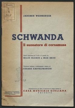 Schwanda, il sonatore di cornamusa : Opera popolare [di] jaromir weinberger in 2 atti e 5 quadri. Versione italiana [dal ceco] e adattamento ritmico di Cesare Castelfranchi