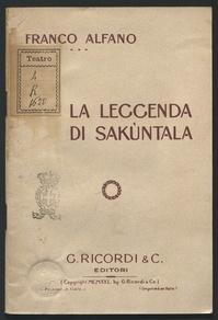 La leggenda di sakuntala : tre atti da Kalidasa / musica di Franco Alfano