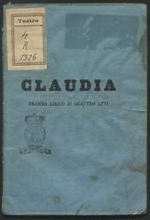 Claudia : dramma lirico in quattro atti : da rappresentarsi nel r. Teatro alla Canobbiana la primavera del 1866 / parole di M. Marcello ; musica del maestro cav. Antonio Cagnoni