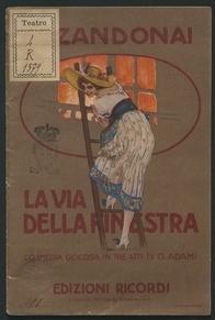 La via della finestra : commedia giocosa in tre atti / di Giuseppe Adami ; musica di Riccardo Zandonai