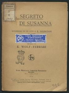 Il segreto di Susanna : intermezzo in un atto / di E. Golisciani ; musica di E. Wolf-Ferrari