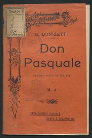 Don Pasquale : dramma lirico in tre atti / di M. A. ; musica di G. Donizetti