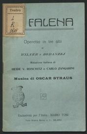 La falena : Operetta in tre atti. Riduzione italiana di Heide V. Roschitz e Carlo Zangarini. Musica di Oscar straus