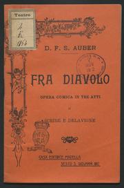 Fra diavolo : opera comica in tre atti / di Scribe e Delavigne ; versione italiana di Manfredo Maggioni ; musica di d. F. S. Auber
