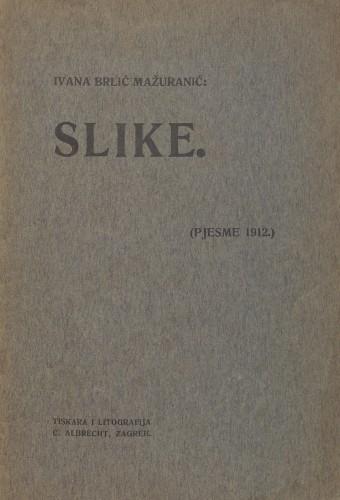 Slike : (pjesme 1912) / Ivana Brlić Mažuranić.