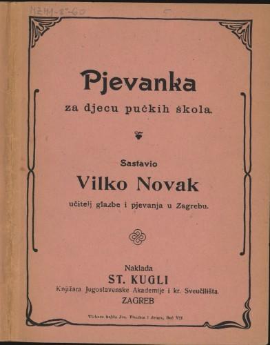 Pjevanka : za djecu pučkih škola / sastavio Vilko Novak.