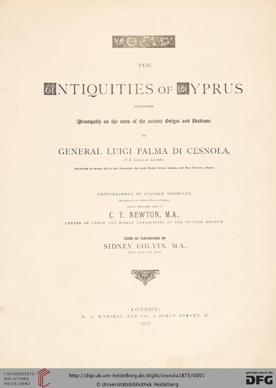 The antiquities of Cyprus discovered (principally on the sites of the ancient Golgoi and Idalium) by General Luigi Palma di Cesnola