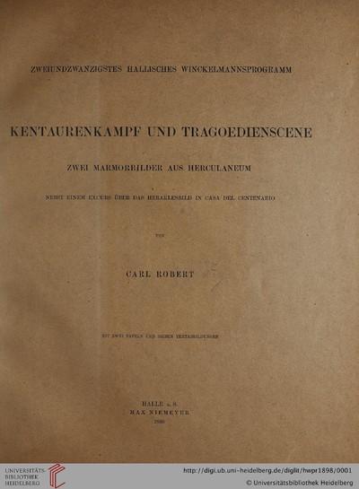 Hallisches Winckelmannsprogramm: Kentaurenkampf und Tragoedienscene: 2 Marmorbilder aus Herculaneum - 1898