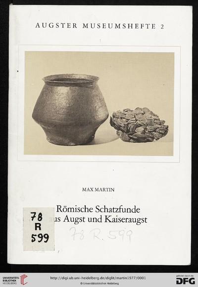 Römische Schatzfunde aus Augst und Kaiseraugst
