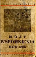 Moje wspomnienia : rok 1863