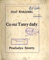 Co mi Tatry dały : praeludya, sonety