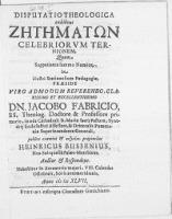 Disputatio Theologica exhibens Zetematon Celebriorvm Ternionem quem suppetiante summo Numine, in [...] Stetinensium Paedagogio