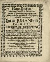 Letzte Seuffzer, Bedrängter Seelen in Todes-Noth. Auff den [...] hintritt [!] Des [...] Herrn Johannis Fabricii, [...] Raths-Kämmerern dieser [...] Stadt Alten Stettin, welcher am 11. Martii dieses 1652sten Jahres [...]...