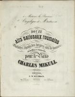 Douze airs nationaux roumains : (ballades, chants des bergers, airs de danse etc.) : recueillis et transcrits pour la piano [2]