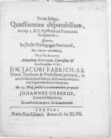 Tertia Sylloge Quaestionum disputabilium, ex cap. 5. & 6. Epistolae ad Romanos decerptarum, quam in [...] Paedagogio Stetinensi [...]