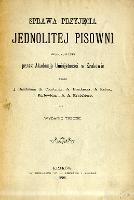 Sprawa przyjęcia jednolitej pisowni, proponowanej p rzez Akademję umiejętności w Krakowie prze J. Baudouina de Courtenay [et al.]