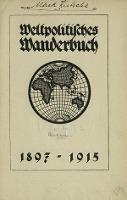 Weltpolitisches Wanderbuch 1897-1915