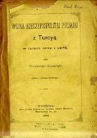 Wojna Rzeczypospolitej Polskiej z Turcyą w latach 1672 i 1673