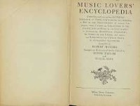 Music lovers' encyclopedia : containing a pronouncing and defining dictionary of terms, instruments, etc. [...]