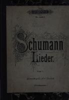 Sammlichte Lieder fur eine Singstimme mit Klavierbegleitung von Robert Schumann. Bd. 1 : [Mezzo-Sopran oder Bariton]