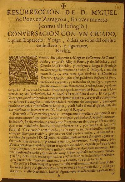 Resurreccion de D. Miguel de Pons un Zaragoca ... Conversacion con un criado, a quien se apareciò : y fuga, o desaparicion del celebre embustero, y agarrante Revilla