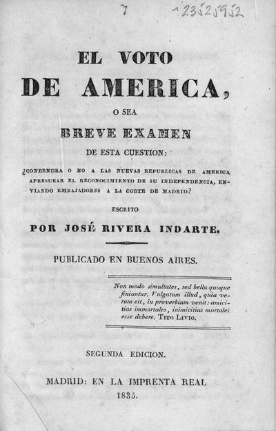 El voto de America o sea breve examen de esta cuestion ¿conbendra [sic] o no a las nuevas republicas de America apresurar el reconocimiento de su independencia ...