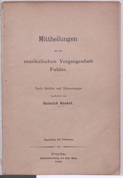 Mittheilungen aus der musikalischen Vergangenheit Fuldas: nach Quellen und Erinnerungen