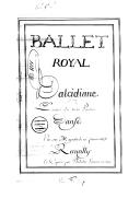 Ballet // Royal // D'alcidiane // Divisé En trois parties // Dansé // Par sa Majesté le 14e fevrier 1658. // Recueilly // Et Copiée par Philidor Laisnée en 1690