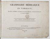 Grammaire hébraïque en tableaux, par P.-G. Audran,...