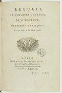 Recueil de quelques ouvrages de M. Watelet , de l'Académie françoise et de celle de peinture