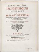 Le Vrai Système de physique générale de M. Isaac Newton, exposé et analysé en parallèle avec celui de Descartes... par le R. P. Louis Castel,...