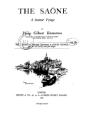 The Saône : a summer voyage / by Philip Gilbert Hamerton,... ; with a hundred and forty-eight illustrations by Joseph Pennell and the author, and four maps