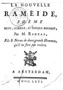 La nouvelle Raméide / [auteur supposé : Jacques Cazotte] ; poëme revu, corrigé, et presque refondu par M. Rameau, fils et neveu de deux grands hommes qu'il ne fera pas revivre