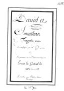 David et // Jonathas // Tragedie mise // En musique par M.r Charpentier // Et // Representée sur le Theatre du College de // Louis le Grand le // XXV. fevrier 1688 // Recueillie par Philidor Laisné // En 1690