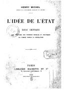 L'idée de l'État : essai critique sur l'histoire des théories sociales et politiques en France depuis la Révolution / Henry Michel,...