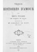 Trois histoires d'amour / par deux femmes (Mrs Gaskell, Mrs Craik) ; Traduction de Mme Corlélis de Witt, née Guizot