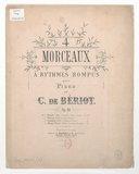 4 Morceaux à rythmes rompus : pour piano : op. 56 / C. de Bériot