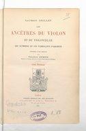 Les Ancêtres du violon et du violoncelle. Les luthiers et les fabricants d'archets. Précédés d'une préface par Théodore Dubois