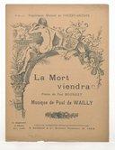 La mort viendra / poésie de Paul Bourget ; musique de Paul de Wailly
