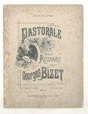 Pastorale : N° 1, mezzo-soprano ou baryton / poésie de Régnard ; musique de Georges Bizet