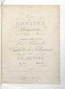 Trois sonates progressives à quatre mains composées comme exercices pour Mademoiselle Charlotte de Talleyrand par J. L. Dussek. Op. 67