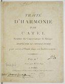 Traité d'harmonie par Catel,.... Adopté par le Conservatoire pour servir à l'étude dans cet établissement