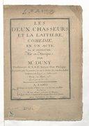 Les Deux chasseurs et la laitière, comédie en un acte par M. Anseaume. Représentée pour la 1re fois sur le théâtre des comédiens italiens ordinaires du Roy, le 21 juillet 1763. Gravé par le sr Hue
