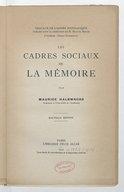 Les cadres sociaux de la mémoire (Nouv. éd.) / par Maurice Halbwachs,...