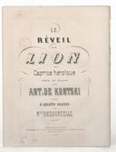 Le Reveil du lion ! Caprice héroïque pour le piano par Ant. de Kontski, arrangé à quatre mains par M.ce Decourcelle, op. 115